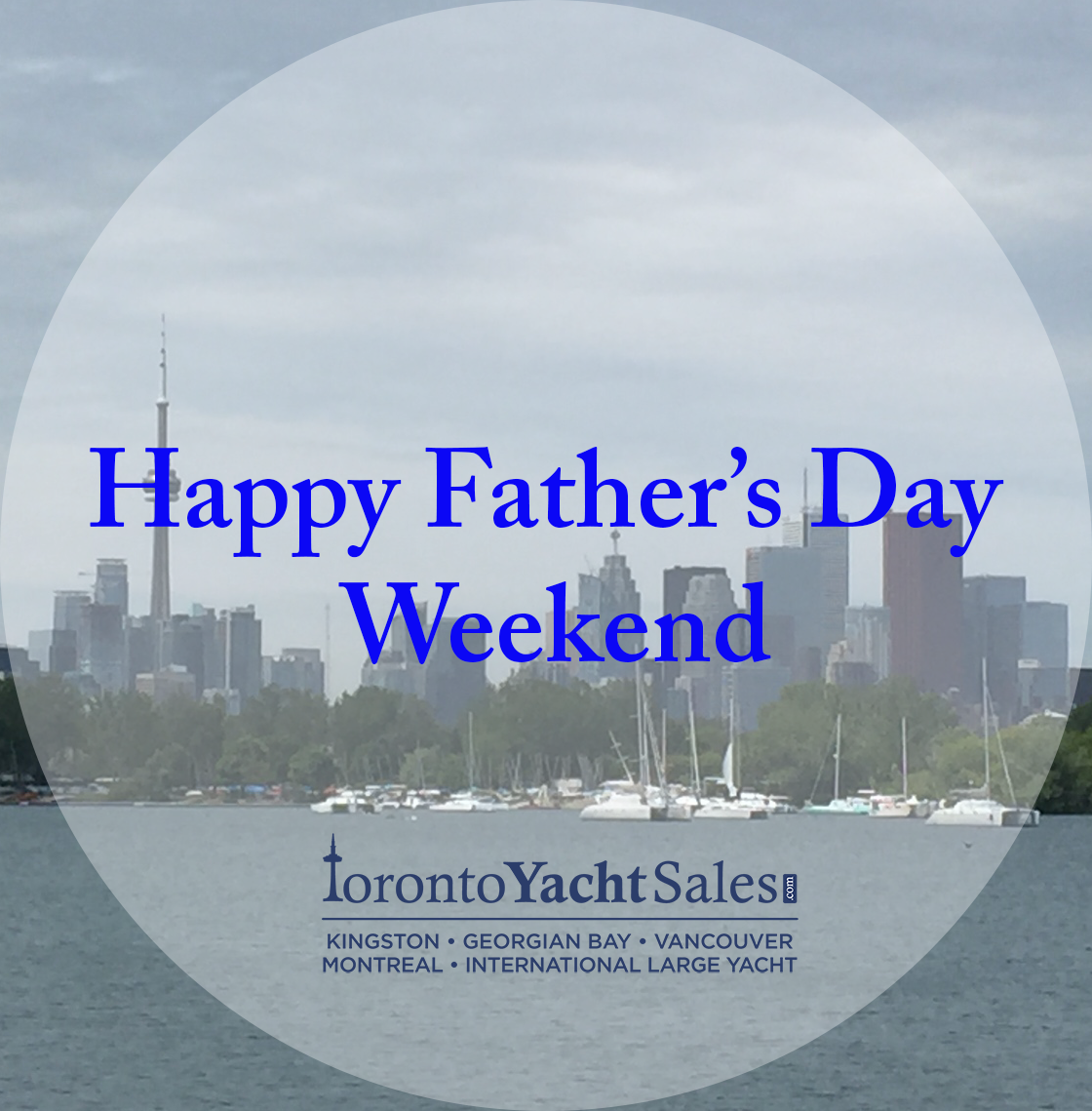 Toronto Yacht Sales Wishing You A Happy Father S Day Weekend